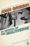 In Search of the Multiverse. John Gribbin - Gribbin
