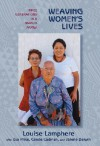 Weaving Women's Lives: Three Generations in a Navajo Family - Louise Lamphere