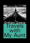 Travels with My Aunt - Graham Greene