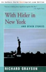 With Hitler in New York: And Other Stories - Richard Grayson