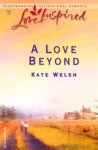 A Love Beyond - Kate Welsh