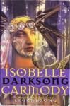 Darksong: Book Two of the Legendsong - Isobelle Carmody