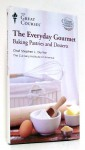 The Everyday Gourmet Baking Pastries and Desserts - Stephen L. Durfee