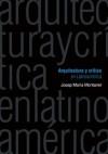Arquitectura y crítica en Latinoamérica - Josep Maria Montaner
