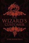 The Wizard's Customer - Tom Mahoney