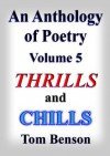 Thrills and Chills (An Anthology of Poetry) - Tom Benson