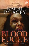 Blood Fugue - Joseph D'Lacey