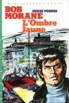 L'Ombre Jaune (Bob Morane #35) - Henri Vernes, Coria, William Vance
