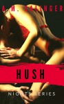 Hush (Nights #8) - A.M. Salinger