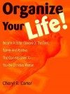 Organize Your Life!: Become a Better Steward of the Time, Talents and Abilities God Has Given to You-The Christian Woman - Cheryl R. Carter