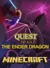 Minecraft: Quest To Kill The Ender Dragon (Minecraft Adventures Book 2) - Ryan Johnson, Minecraft Books