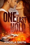 One Last Hold - Angela Smith