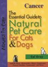 Cancer: The Essential Guide to Natural Pet Care - Cal Orey