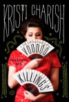The Voodoo Killings: A Kincaid Strange Novel - Kristi Charish