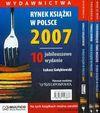 Rynek książki w Polsce 2007 Wydawnictwa Dystrybucja Poligrafia Who is who (PAKIET) - Łukasz Gołębiewski, Tomasz Nowak, Piotr Dobrołęcki