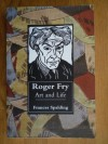 Roger Fry: Art and Life - Frances Spalding