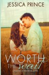 Worth the Wait (Picking up the Pieces) (Volume 4) - Jessica Prince