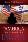 As America Has Done to Israel - John McTernan