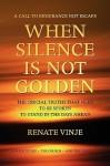 When Silence Is Not Golden - Renate Vinje