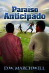 Paraíso anticipado - D.W. Marchwell, Catt Ford, Y.M. García