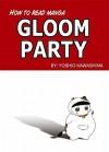 How To Read Manga: Gloom Party Volume 1 (How to Read Manga) - Yoshio Kawashima, G. Genki, Keiko Kinoshita