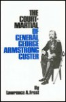 The Court-Martial of General George Armstrong Custer - Lawrence A. Frost