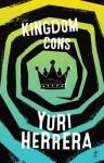 Kingdom Cons - Yuri Herrera