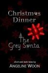 Christmas Dinner & The Grey Santa - Angeline Woon