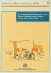 Community-Based Initiatives in the Eastern Mediterranean Region: Status Report May 2003 - World Health Organization
