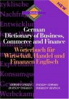 Routledge German Dictionary of Business, Commerce and Finance Worterbuch Fur Wirtschaft, Handel und Finanzen: Deutsch-Englisch/Englisch-Deutsch ... (Routledge Bilingual Specialist Dictionaries) - Routledge