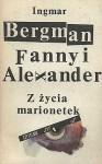 Fanny i Alexander. Z życia marionetek - Ingmar Bergman