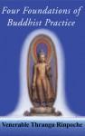 Four Foundations of Buddhist Practice - Khenchen Thrangu