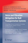 Noise and Vibration Mitigation for Rail Transportation Systems: Proceedings of the 9th International Workshop on Railway Noise, Munich, Germany, 4-8 September 2007 - Burkhard Schulte-Werning, David Thompson, Pierre-Etienne Gautier