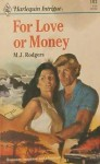 For Love Or Money - M.J. Rodgers