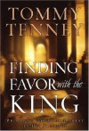 Finding Favor With the King: Preparing For Your Moment in His Presence - Tommy Tenney