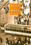 Built to Move Millions: Streetcar Building in Ohio - Craig R. Semsel