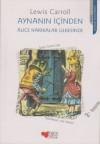Aynanın İçinden: Alice Harikalar Ülkesinde - Lewis Carroll, Tomris Uyar, John Tenniel
