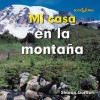 Mi Casa en la Montana = At Home on the Mountain - Sharon Gordon