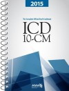 ICD-10-CM 2015: The Complete Official Codebook - American Medical Association