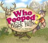 Who Pooped in the Black Hills? - Scat and Tracks for Kids - Gary D. Robson