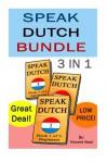 Speak Dutch Bundle: Speak Dutch 3 in 1 (How to Speak Dutch, Dutch for Advanced, Dutch Language, Learn Dutch, How to Learn Dutch, Speaking Dutch, Learning Dutch, Dutch Guide, Dutch Quickly, Dutch Fast) - Vincent Noot