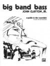 Big Band Bass: A Guide to the Essentials - John Clayton Jr.