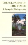 Useful Palms of the World: A Synoptic Bibliography - Michael J. Balick, Hans T. Beck