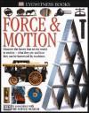 Eyewitness: Force & Motion (Eyewitness Books) - Peter Lafferty