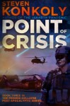 Point of Crisis (The Perseid Collapse Post Apocalyptic Series) (Volume 3) - Steven Konkoly
