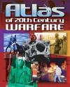 Atlas Of 20th Century Warfare - Stewart Ross, Reg Grant, Sean Sheehan, Alex Woolf