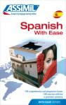 Spanish with Ease - Assimil, Francisco Javier Antón Martínez, John Smellie, J.-L. Goussé