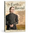 The Earth is Round - Margaret A. Epp