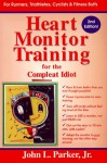 Heart Monitor Training for the Compleat Idiot - John L. Parker Jr.