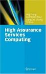 High Assurance Services Computing - Jing Dong, Raymond Paul, Liang-Jie Zhang